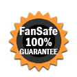 Fan Safe 100% Guarantee